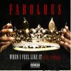 Fabolous – «When I Feel Like It» featuring 2 Chainz