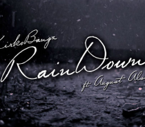 Kirko Bangz Ft. August Alsina – Rain Down (Remix)